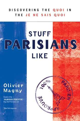Stuff Parisians Like: One of the best books about Paris of all time