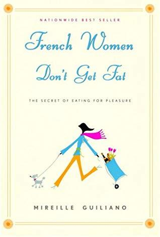French Women Don't Get Fat, an excellent book about France and French culture